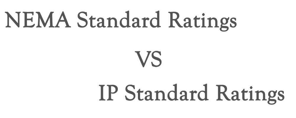 NEMA standard ratings VS IP standard ratings